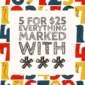 Other - SALE: everything marked with *** is 5 for $25